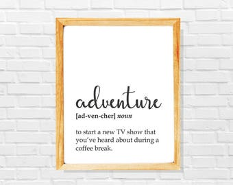 Sarcastic adventure gift, Adventure poster, Tv show lover gift, funny netflix fan definition print, Sarcastic print, Funny digital poster