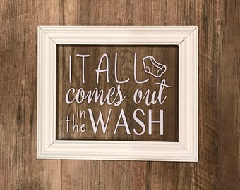 "Laundry Room Sign - ""It All Comes Out in The Wash"" Sign, Laundry Room Decor, Laundry Sign, Rustic Home Decor"