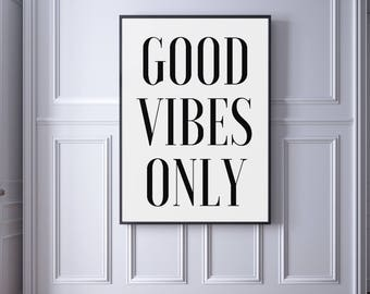 Good Vibes Only, Printable Quote, Nursery Print, Office Print, Desk Decor, Wall Art, Typography Quote, Motivational Art
