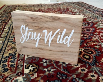 Stay Wild sign