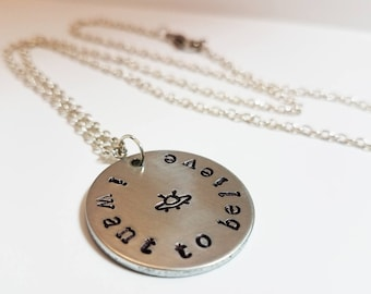 I Want To Believe X-Files Jewelry Hand Stamped Metal Jewelry Geek UFO Necklace
