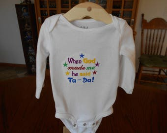 """Baby Onesie, Colorful Stitching, """"When God Made Me ..."""", Machine Embroidery"""