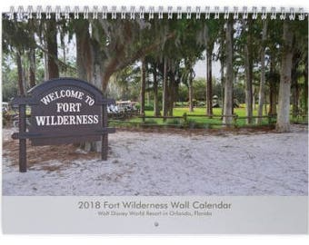 2018 Fort Wilderness Resort Wall Calendar - Disney's Fort Wilderness Resort & Campground on Bay Lake - Orlando Florida