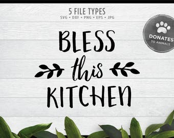 Kitchen Cut File | Kitchen SVG | Bless This Kitchen SVG Cut File | Kitchen Gift SVG Baker Svg Chef Svg Quote Printable Commercial Use Cricut