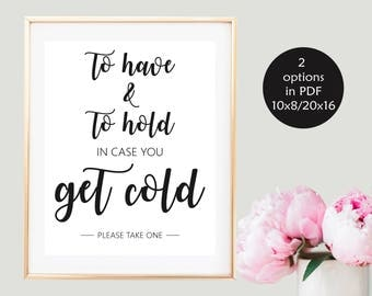 To Have And To Hold In Case You Get Cold Sign/ Digital, Wedding Favor Blanket Sign, Pashmina Sign Wedding, Winter Wedding Favor Sign