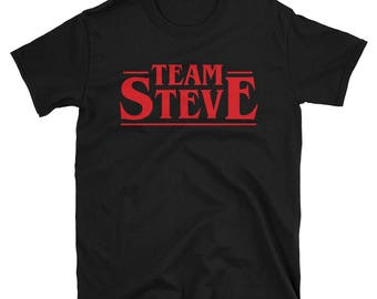 Team Steve Stranger Things Shirt, Stranger Things Tee, Stranger Things gift, Steve Harrington, Netflix, Graphic Tee