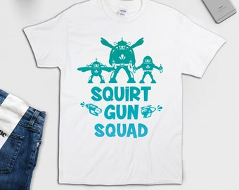 Squad - Funny - Shirt - Gifts - Gift for Him - Gift for Her - Clothing - Birthday Gift - Squirt Gun - Water Print - Water Gun - Water Pistol