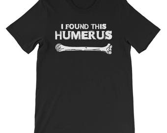 I Found This Humerus Medical Student Gift Medical Student Medical Gift Medical School Gift Medical Gifts Medical School Med Student Student