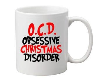OCD Christmas Mug Holiday Christmas Gift Funny Obsessive Christmas Disorder Custom Coffee Cup