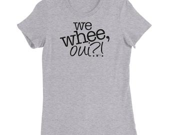 "Dance shirt: ""We whee, oui?!""  Women's Slim Fit T-Shirt, ballroom shirt, swing dance, hustle, salsa, tango | Swing Swag Dance Top"