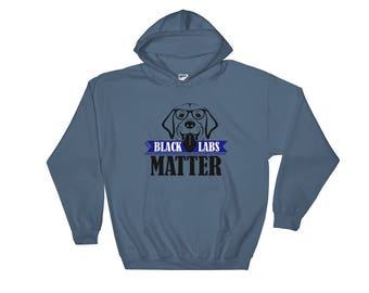 Black Labs Matter Funny Hooded Sweatshirt