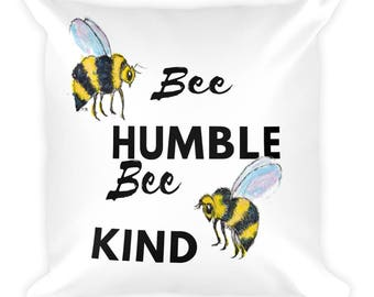 Be humble Be Kind Pillow 18x18