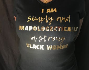 I am Simply and Unapolgetically a Strong Black Woman V-Neck T-Shirt