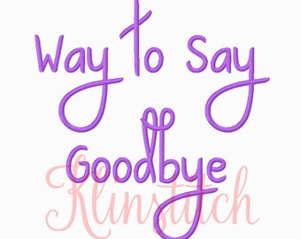 50% Sale!! Way to Say Goodbye Font Embroidery Fonts 4 Sizes Fonts BX Fonts Embroidery Designs PES Fonts Alphabets - Instant Download