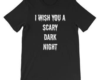 I Wish You A Scary Dark Night Short-Sleeve Unisex T-Shirt