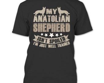 My Anatolian Shepherd T Shirt, I'm Just Well Trained T Shirt