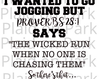 SVG File-I wanted to go jogging but Proverbs says the wicked run when no one is chasing them