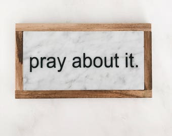 Pray about it | Carrara Marble Sign