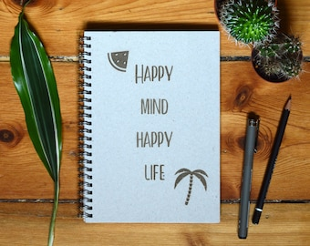 Eco Notebook, Personalized Gift, Handmade Notebook, Recycled Paper, Inspirational Quote, Customized Gift, Happy mind happy life