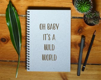 Eco Notebook, Personalized Gift, Handmade Notebook, Recycled Paper, Inspirational Quote, Customized Gift, Oh Baby It's A Wild World