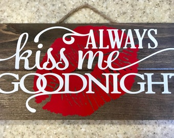 Always kiss me goodnight 11x5
