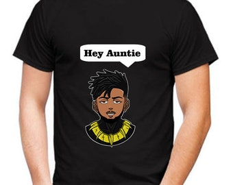 Hey Auntie Shirt, Black Panther Shirt, Funny Erik T-Shirt, Killmonger Quote Tshirt, Erik Killmonger, Funny Erik T-Shirt, NJadaka Tee