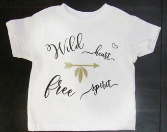 Wild, wild heart , Free spirit , kids , baby , toddler shirt