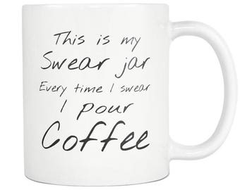 This is my swear jar every time I swear I pour coffee *free shipping special offer*