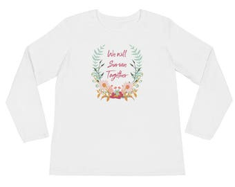 We Will Survive Together - Ladies' Long Sleeve T-Shirt