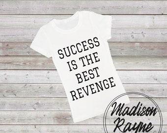 Success is the Best Revenge Tshirt, Unisex Tshirt, Womens Tshirt, Mens Tshirt, Motivation, Inspiration, Quote Tee