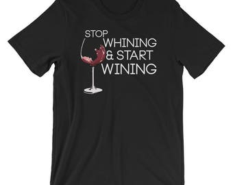 Stop Whining & Start Wining Funny T-shirt