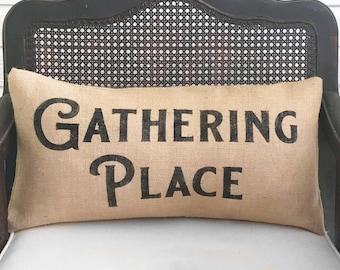Gathering Place-  Burlap Pillow - Fall Decor