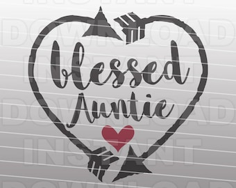 Blessed Auntie Heart and Arrows SVG File,Aunt SVG -Commercial & Personal Use- Vector Art for Cricut,Silhouette Cameo,iron on shirt vinyl
