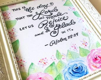 This is the Day that the Lord Has Made / Psalm 118 verse 24 / watercolor art / roses / wall art home decor