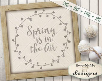Spring SVG - Spring is in the Air svg - Spring Air SVG - spring sign svg - Silhouette Cricut svg - Commercial Use svg, dxf, png, jpg
