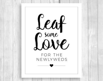 Leaf Some Love for the Newlyweds 8x10 Printable Black and White Wedding Guest Book Sign - Alternative Guestbook - Instant Download