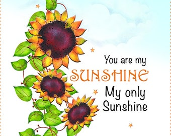 AP6.20  You Are My Sunshine - Sunflower - 6""