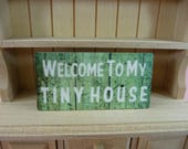 DOLLHOUSE MINIATURE SIGN Welcome To My Tiny House Wall Art Plaque Picture Doll House Mini Decor Collector Rustic Green White Furnishings