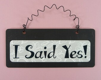 I SAID YES Sign Engagement Wedding He Asked Wooden Metal Lace Gift Small Wire Hanging Door Bridal Shower Decor Show-Off Gift for Her