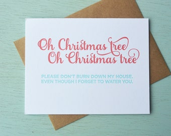 Letterpress Holiday Card - Oh Christmas Tree Please Don't Burn My House Down - NQH-167