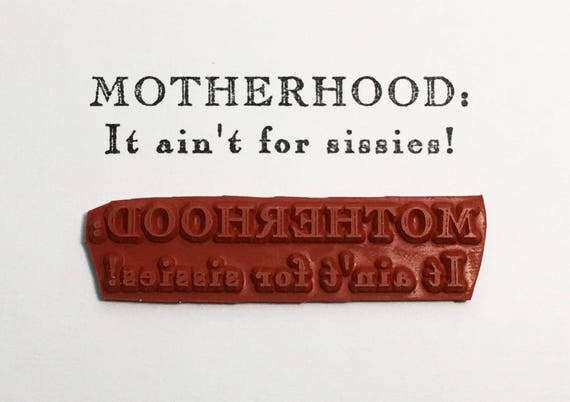 MOTHERHOOD It Ain't For Sissies - Altered Attic Rubber Stamp - CLEARANCE - Funny Shopping Humor Quote Greeting - Art Craft Scrapbook Collage
