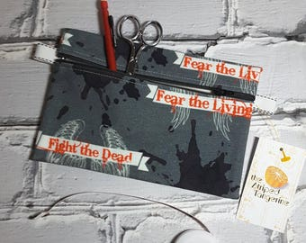 Fear the Living TWD Inspired Pencil Case, Knitting and Crochet Notions Pouch