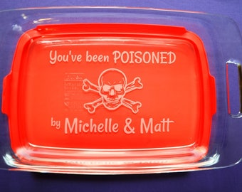 You've Been Poisoned Personalized Bakeware, Custom Engraved Skull and Crossbones Casserole Baking Dish ~ 3 Sizes Available with Lid~#14