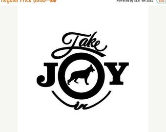 BACK to SCHOOL SALE Take Joy In Dog German Shepherd Decal