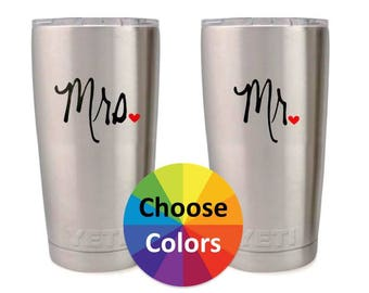 Vinyl Decal Custom Yeti Decal, Mr and Mrs, Decals, Tumbler, Acrylic Cup, DIY Wedding Gift, His and Hers Gift Choose From 25 Colors