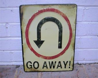 Metal Sign Metal GO AWAY Sign