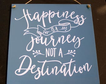 Happiness Is A Journey Not A Destination - Canvas Sign - Vinyl Letters - 10 x 10