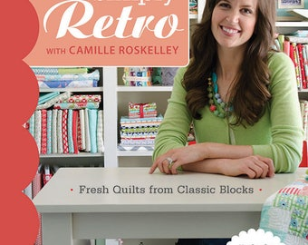 Simply Retro Camille Rosekelley Bonnie and Camille Moda Fabrics, quilt book, quilt pattern book, bonnie and camille patterns, quilt patterns