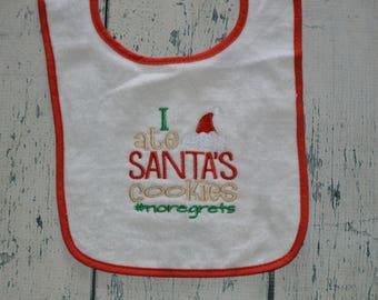 Christmas Baby Bib - I ate Santa's Cookies #noregrets