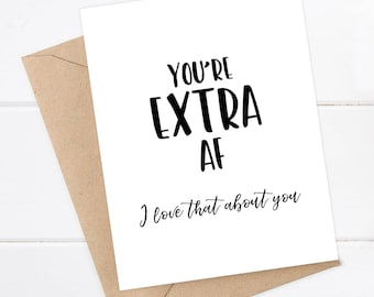 Best Friend Card, Girlfriend Card, You're Extra AF, Snarky Card, Friend Birthday Card, Sister Birthday